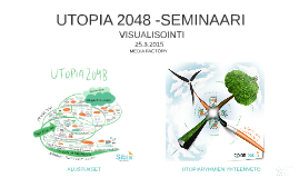 Utopia 2048 seminaari -visualisointi