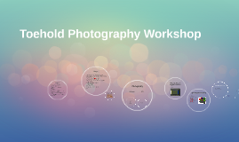 Toehold Photography Workshop