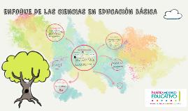 ENFOQUE DE LAS CIENCIAS EN EDUCACIÓN BÁSICA
