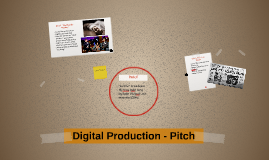 Digital Production - Pitch