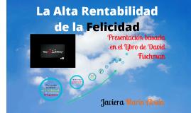 Copy of La Alta Rentabilidad de la Felicidad