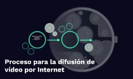Proceso para la difusión de vídeo por Internet