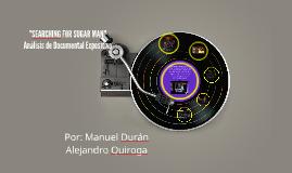 "Copy of ""SEARCHING FOR SUGAR MAN"" Análisis de Documental Expositivo"