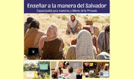 Enseñar a la manera del Salvador