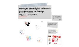 Inovação Estratégica orientada pelo Processo de Design