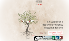 CZ Science as a Platform for Science Education Reform