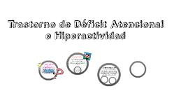Trastorno de Déficit Atencional          e Hiperactividad