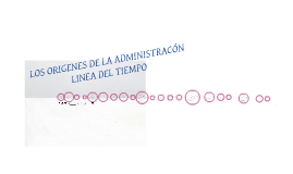 LOS ORIGENES DE LA ADMINISTRACION