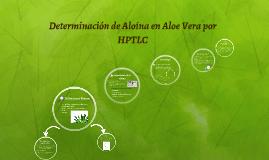 Determinación de Aloina en Aloe Vera por HPTLC