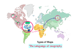 Types of Maps-The Language of Geography