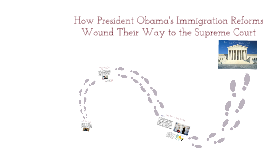 Obama's Immigration Actions: Path to the Supreme Court