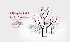 shifting the social media paradigms