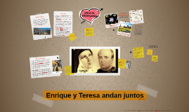 Copy of Enrique y Teresa andan juntos
