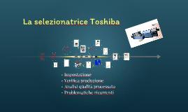 Le lavorazioni alla Toshiba