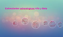 Estimulantes adrenérgicos Alfa y Beta