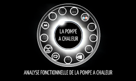 Copy of ANALYSE FONCTIONNELLE DE LA POMPE A CHALEUR