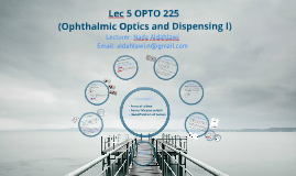 lec 5 OPTO 225 Ophthalmic Optics and Dispensing I