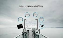 Apresentação: Sociologia - Familia e tendências 20 anos.
