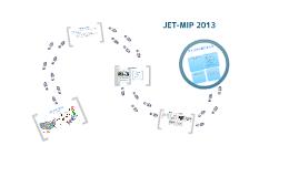 Copy of JET-MIP 2013