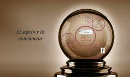 Copy of El sujeto y la conciencia