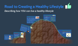 Road to Creating a Healthy Lifestyle