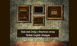 Asal and Emily's American versus British English Analysis