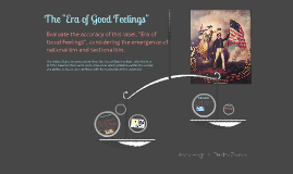 "Copy of ""Era of Good Feelings"""