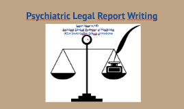 Psychiatric Legal Report Writing