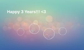 Happy 3 Years!!! <3