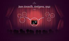 Jean Anouilh, Antigone, 1942