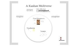A Kanban Multiverse