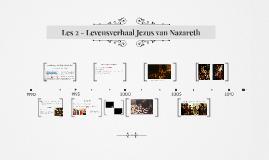 Les 2 - Levensverhaal Jezus van Nazareth