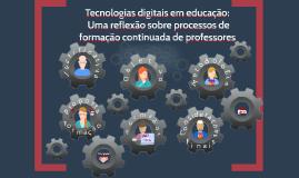 Tecnologias digitais em educação: Uma reflexão sobre process