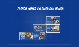 French Homes V.S American Homes