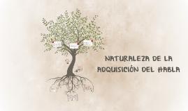 NATURALEZA DE LA ADQUISICIÓN DEL HABLA