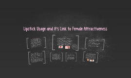 Lipstick Usage & Female Attractiveness