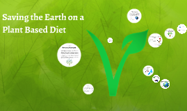 Saving the Planet on a Plant Based Diet