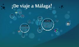 ¡De viaje a Málaga!