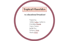 Topical Fluorides