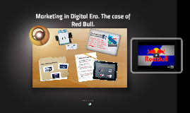 Marketing in Digital Era. The case of Red Bull.