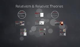Relativism & Relativist Theories