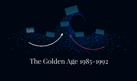 The Golden Age 1985-1992