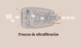 Proceso de ultrafiltración