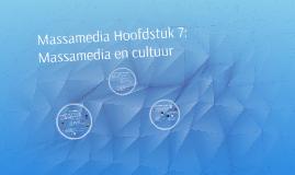 Massamedia Hoofdstuk 7: Massamedia en cultuur