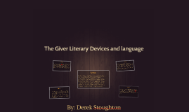 The Giver Literary Devices and language