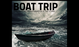 Boat Ride: Experiencing Transformation in the Storm