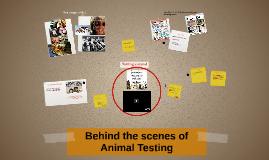Behind the scenes of Animal Testing