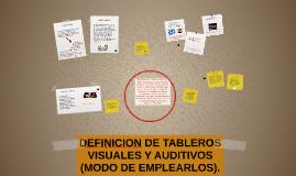 Copy of DEFINICION DE TABLEROS VISUALES Y AUDITIVOS (MODO DE EMPLEAR