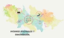 Copy of patrones culturales y comunicación.