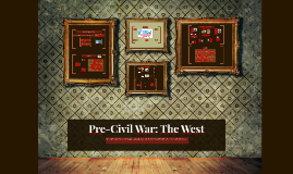 Pre-Civil War: The West
